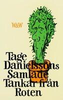 Samlade tankar från roten : Kåserier - Tage Danielsson