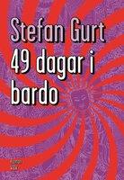 49 dagar i bardo - Stefan Gurt