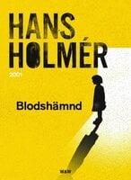 Blodshämnd : Polisroman - Hans Holmér