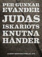 Judas Iskariots knutna händer - Per Gunnar Evander