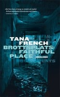 Brottsplats: Faithful Place - Tana French