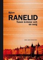 Tusen kvinnor och en sorg - Björn Ranelid