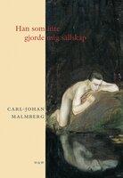 Han som inte gjorde mig sällskap - Carl-Johan Malmberg