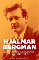 Vi Bookar, Krokar och Rothar : Ur en stadskrönika - Hjalmar Bergman
