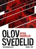 Giftiga karameller : Noveller - Olov Svedelid