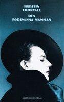 Den försvunna mamman - Kerstin Thorvall