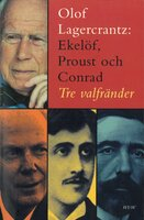 Ekelöf, Proust och Conrad : tre valfränder - Olof Lagercrantz