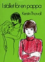 I stället för en pappa - Kerstin Thorvall
