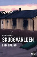 Skuggvärlden : Efter stormen - Erik Haking