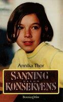Sanning eller konsekvens - Annika Thor