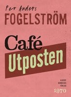 Café Utposten - Per Anders Fogelström