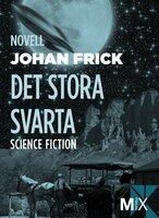 Det stora svarta - Johan Frick