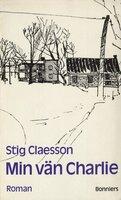 Min vän Charlie - Stig Claesson