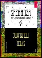 Speranza : En samtida berättelse - Sven Delblanc