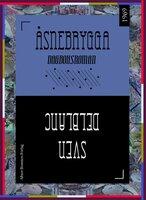 Åsnebrygga : Dagboksroman - Sven Delblanc