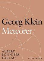 Meteorer : Tre lysande särlingar - Georg Klein