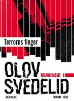 Terrorns finger : En Roland Hassel-thriller - Olov Svedelid