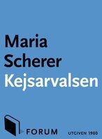 Kejsarvalsen - María Scherer