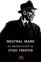 Neutral mark : En novell ur De döda fiskarna - Stieg Trenter