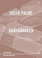 Bankrånaren : Kriminalroman - Jacob Palme