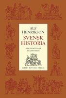 Svensk Historia - Alf Henrikson