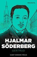 Gertrud : Skådespel i tre akter - Hjalmar Söderberg