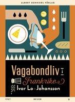 Vagabondliv i Frankrike - Ivar Lo-Johansson