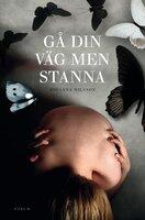 Gå din väg men stanna - Johanna Nilsson