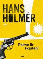 Olof Palme är skjuten! - Hans Holmér