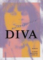 Diva : en uppväxts egna alfabet med docklaboratorium (en bonusberättelse ur framtiden) - Monika Fagerholm