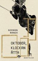 Oktober, klockan åtta : Berättelser - Norman Manea