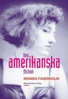 Den amerikanska flickan - Monika Fagerholm