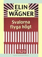 Svalorna flyga högt - Elin Wägner