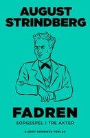 Fadren : Sorgespel i tre akter - August Strindberg