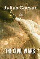 The Civil Wars Book 1 - Julius Caesar