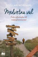Medvetna val - från offerkofta till möjlighetsmantel - Stellan Nordahl
