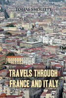 Travels Through France And Italy - Tobias Smollett