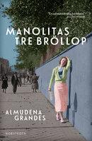 Manolitas tre bröllop - Almudena Grandes