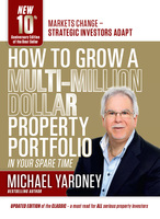 How To Grow A Multi-Million Dollar Property Portfolio - in your spare time - Michael Yardney