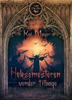 Heksemesteren vender tilbage - Kai Meyer