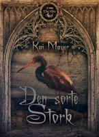 Den sorte stork - Kai Meyer