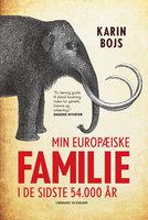 Min europæiske familie i de sidste 54.000 år - Karin Bojs