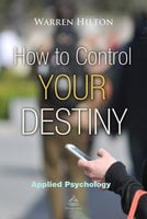 How to Control Your Destiny Book 2 - Warren Hilton