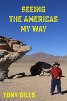 Seeing The Americas My Way - Tony Giles