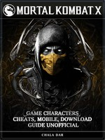 Mortal Kombat X Game Characters, Cheats, Mobile, Download Guide Unofficial - Chala Dar