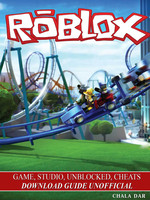Roblox Game, Studio, Unblocked, Cheats Download Guide Unofficial - Chala Dar