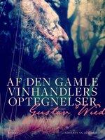 Af den gamle vinhandlers optegnelser - Gustav Wied