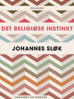 Det religiøse instinkt - Johannes Sløk