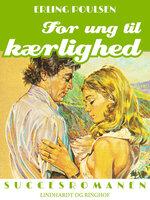 For ung til kærlighed - Erling Poulsen