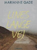 Lines lange vej - Marianne Gade